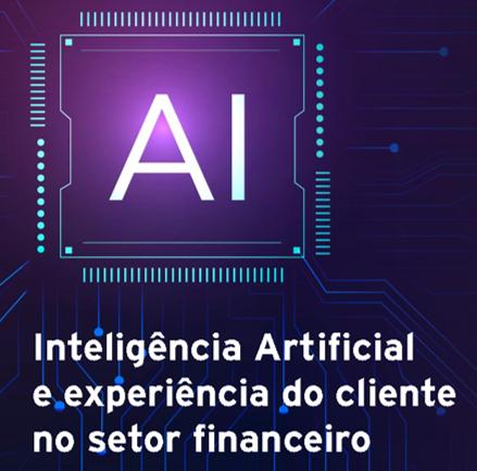 Inteligência Artificial e experiência do cliente no setor financeiro